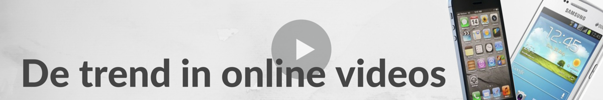 De trend in online video Header