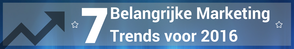 Belangrijke Marketing Trends 2016 Header